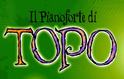 Il pianoforte di Topo: la storia