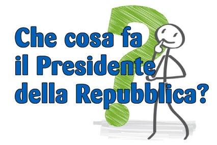Che cosa fa il Presidente della Repubblica?