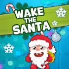 Wake the Santa!