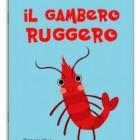 Il gambero Ruggero